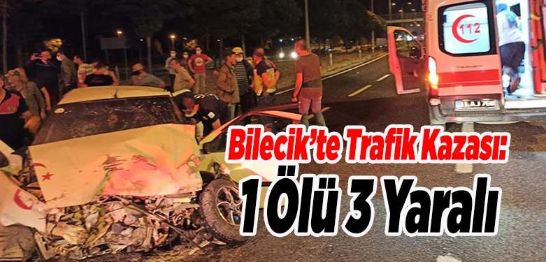 Bilecik'te Trafik Kazası: 1 Ölü 3 Yaralı